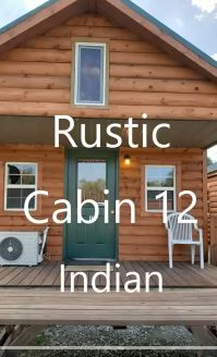 Rustic CABIN #12 - $115/ 2 people, $15 each additional – (Indian themed) 1 queen bed, 1 full size futon, 2 full size beds in lofts. Full size fridge/microwave. Deck. – No indoor plumbing. New shower house w/public laundry/ice only 5' away.